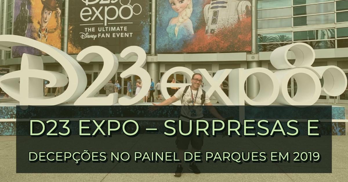 D23 Expo – Surpresas e decepções no painel de parques em 2019