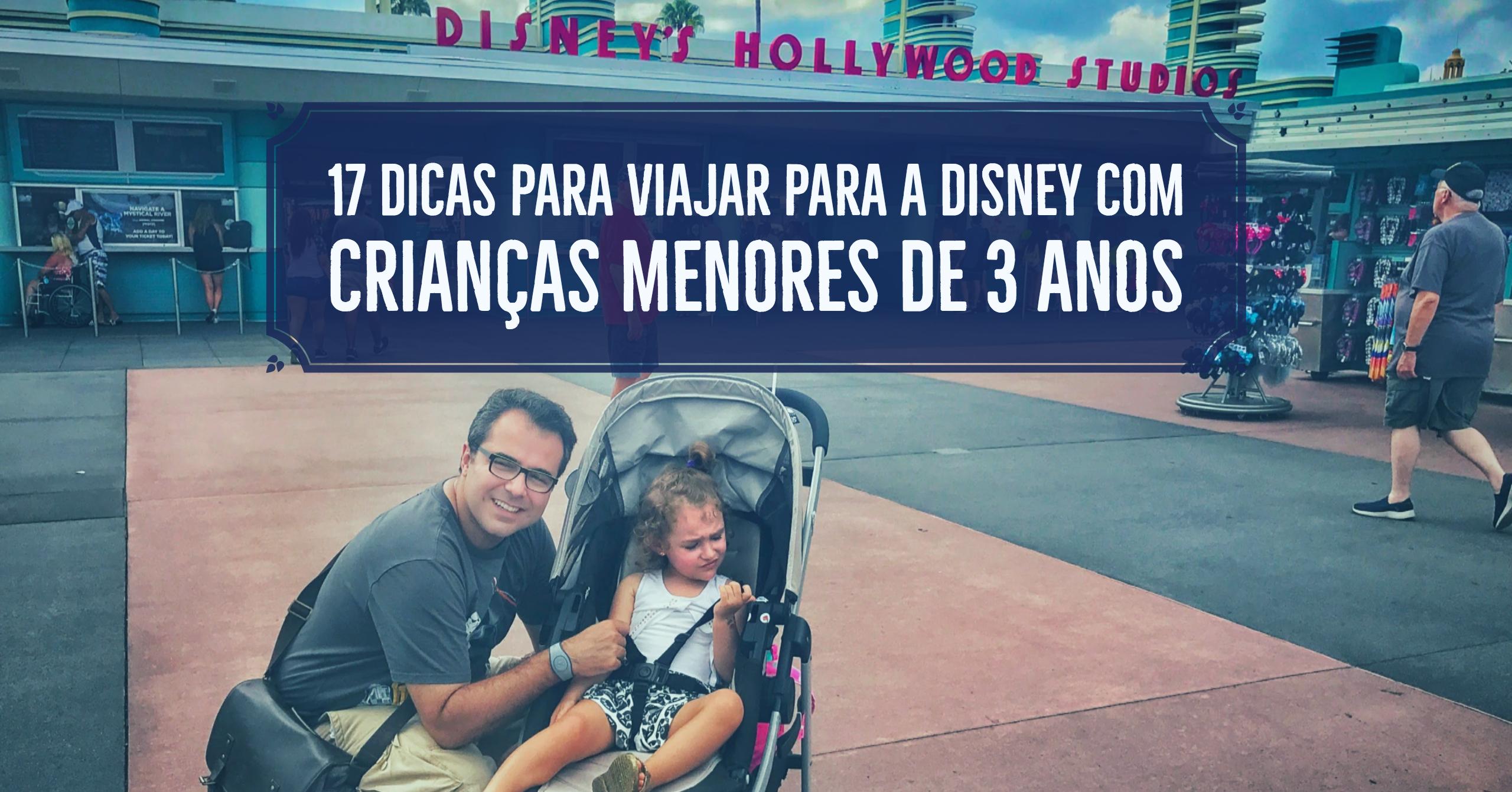 17 Dicas para Viajar para a Disney com crianças menores de 3 anos